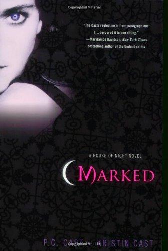 Marked (A House of Night Novel 1) - P.C. Cast, Kristin Cast