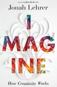 Imagine:  How Creativity Works, Book Cover