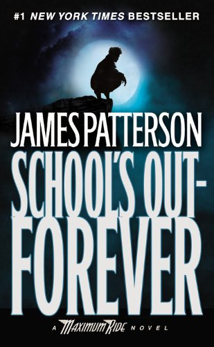 Maximum Ride: School's Out--Forever, Book Cover