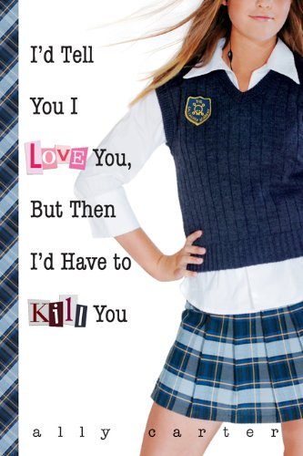 I'd Tell You I Love You, But Then I'd Have to Kill You, Book Cover