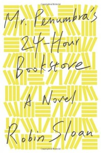 Mr. Penumbra's 24-Hour Bookstore, Book Cover