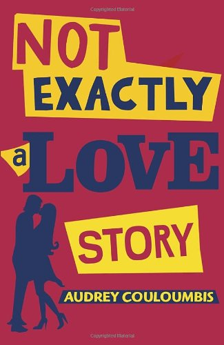 Not Exactly a Love Story, Book Cover