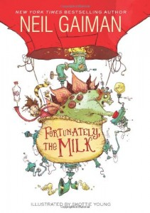 Fortunately, the Milk -- Book Cover