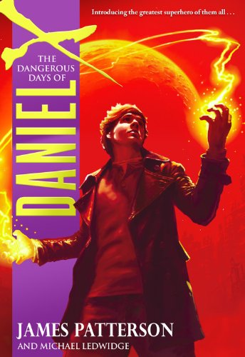 The Dangerous Days of Daniel X, Book Cover