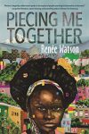 Piecing Me Together, Book Cover