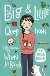 Big & Little Questions (According to Wren Jo Byrd), Book Cover