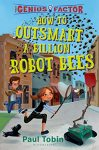 How to Outsmart a Billion Robot Bees, Book Cover